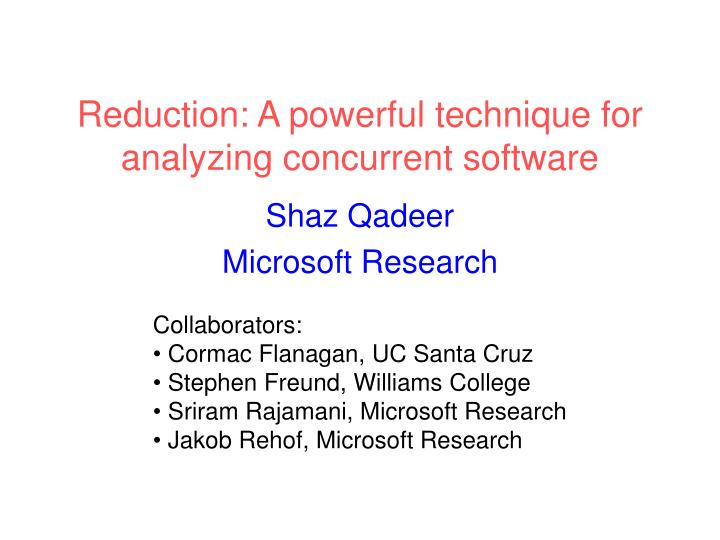 Reduction a powerful technique for analyzing concurrent software