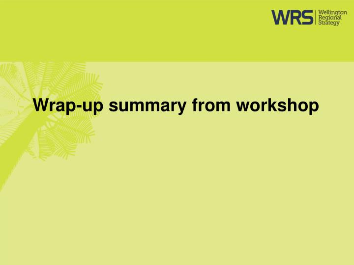 Wrap-up summary from workshop