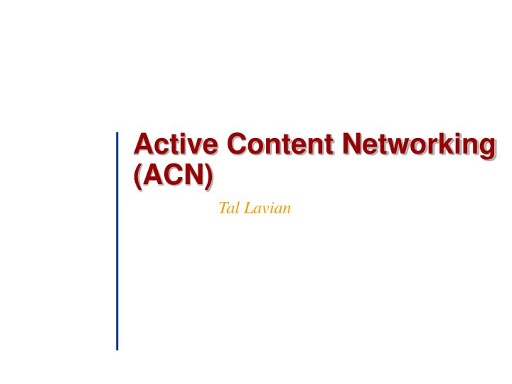 active content networking acn n.
