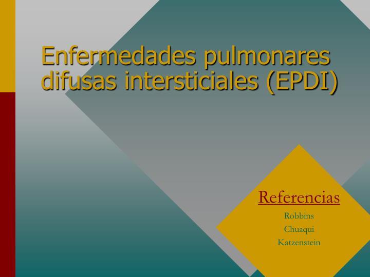 Enfermedades pulmonares difusas intersticiales epdi