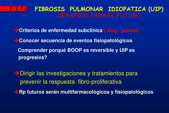 FIBROSIS  PULMONAR  IDIOPATICA (UIP)