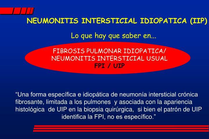 NEUMONITIS INTERSTICIAL IDIOPATICA (IIP)