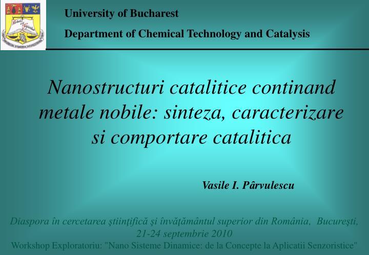 Nanostructuri catalitice continand metale nobile sinteza caracterizare si comportare catalitica