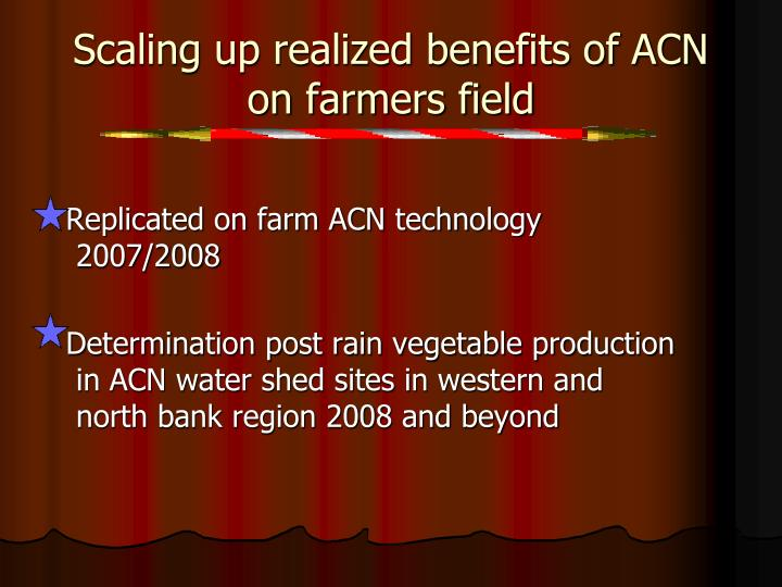 Scaling up realized benefits of ACN on farmers field