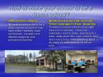 how to make your school to be a dream school