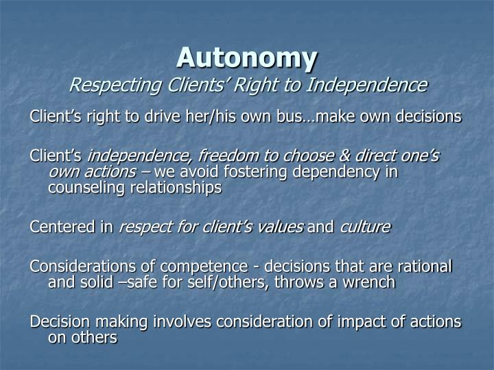 """autonomy counseling ethics The debate will continue for many years about whether beneficence or respect for autonomy should prevail in public 2003, """"fairness and beneficence,"""" ethics."""