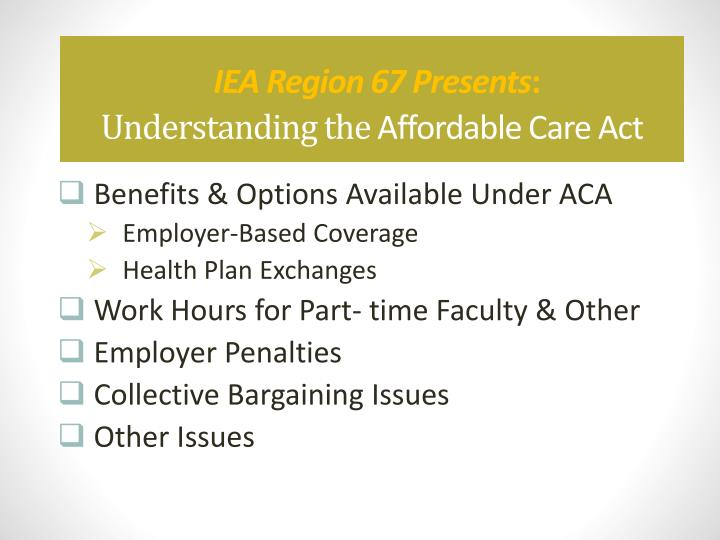 iea region 67 presents understanding the affordable care act n.