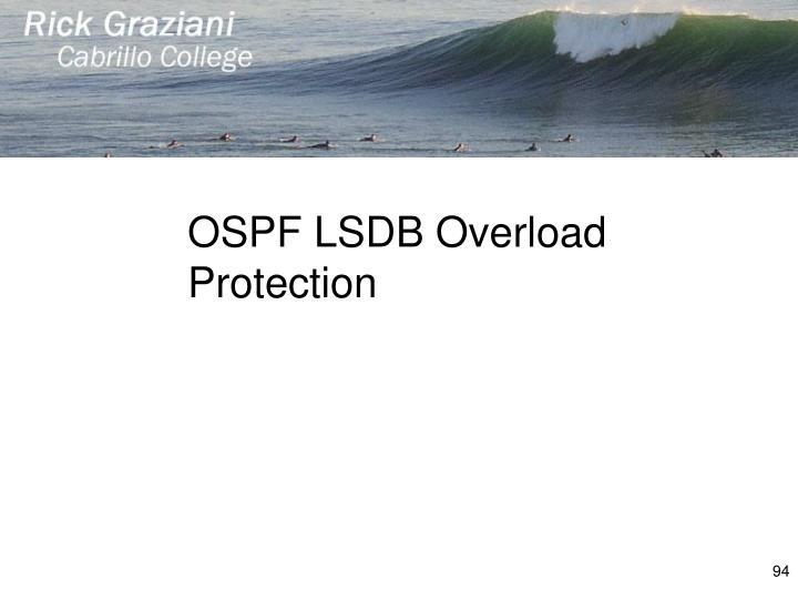 OSPF LSDB Overload Protection