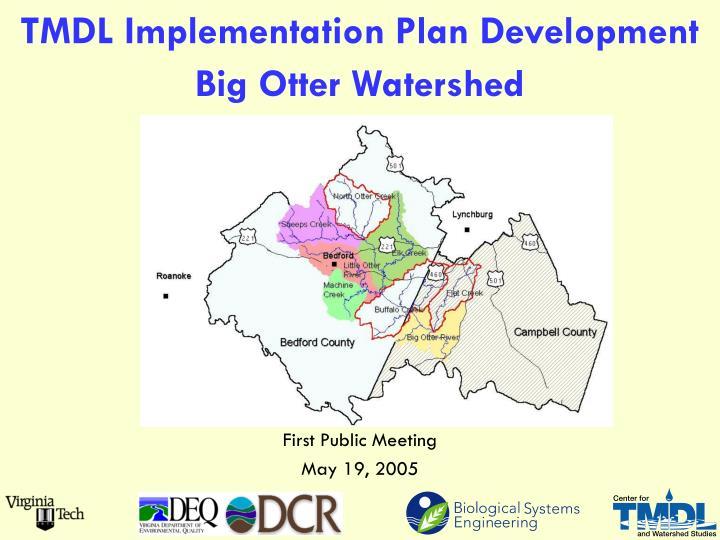 TMDL Implementation Plan Development Big Otter Watershed