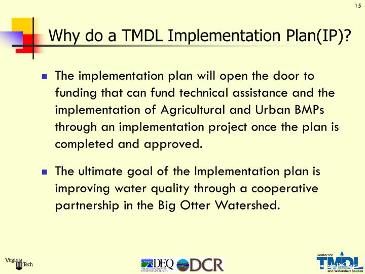 Why do a TMDL Implementation Plan(IP)?