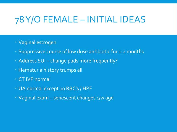 78 y/o female – Initial Ideas