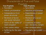 characteristic of true and false prophets