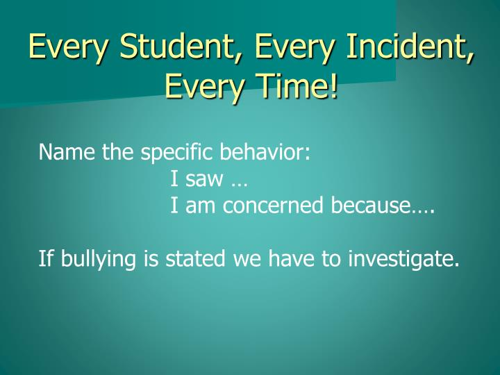 Every Student, Every Incident, Every Time!