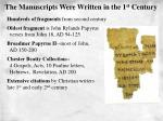the manuscripts were written in the 1 st century