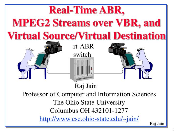 Real time abr mpeg2 streams over vbr and virtual source virtual destination