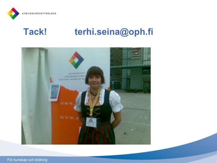Tack!           terhi.seina@oph.fi