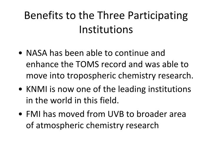 Benefits to the Three Participating Institutions