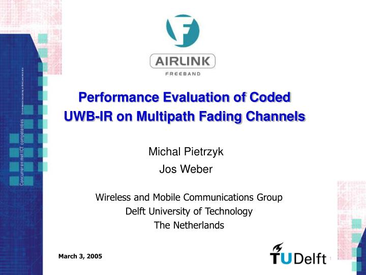 Performance evaluation of coded uwb ir on multipath fading channels