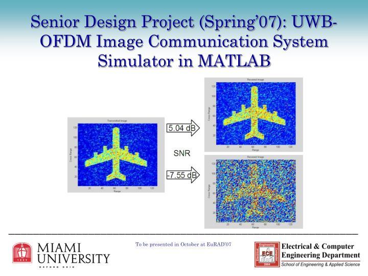 Senior Design Project (Spring'07): UWB-OFDM Image Communication System Simulator in MATLAB