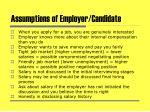 assumptions of employer candidate