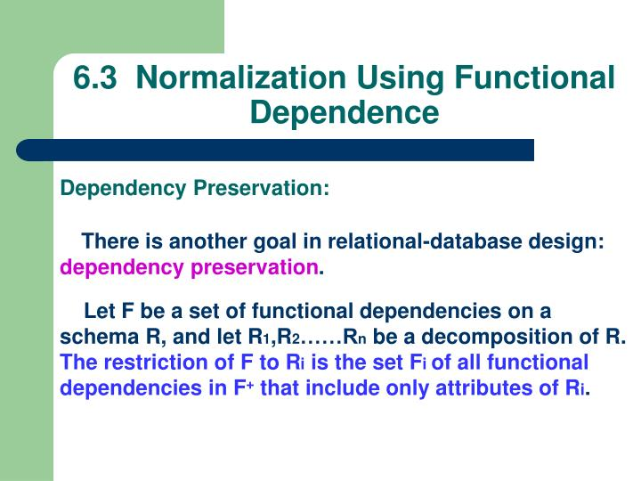 6.3  Normalization Using Functional Dependence