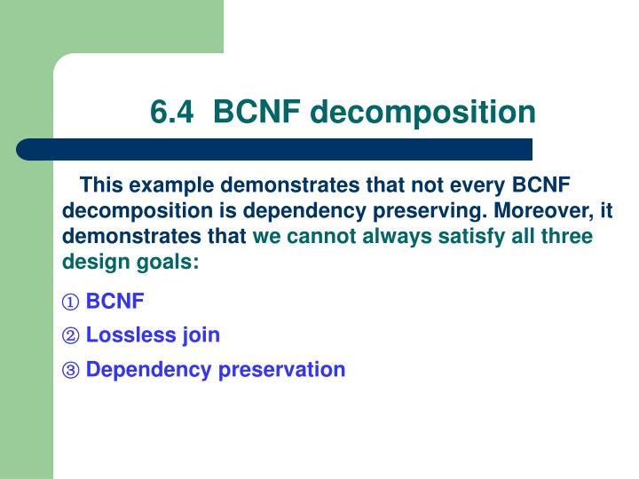 6.4  BCNF decomposition