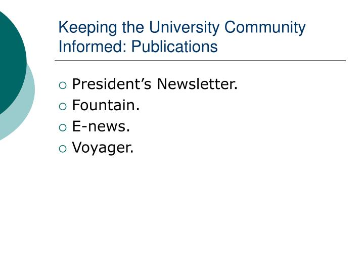 Keeping the University Community Informed: Publications