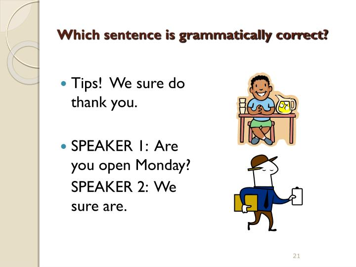Which sentence is grammatically correct?