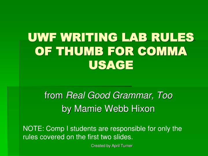 uwf writing lab rules of thumb for comma usage n.