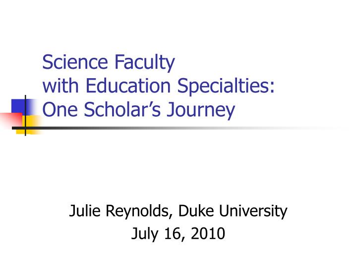 science faculty with education specialties one scholar s journey n.
