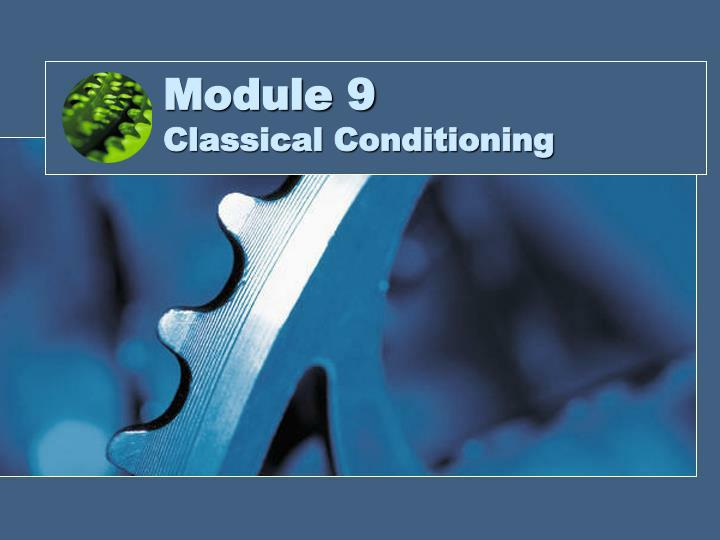 module 9 classical conditioning n.