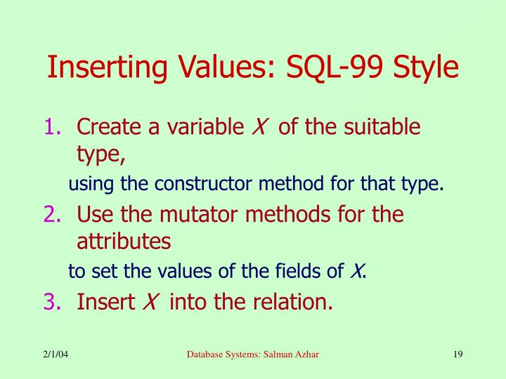Inserting Values: SQL-99 Style