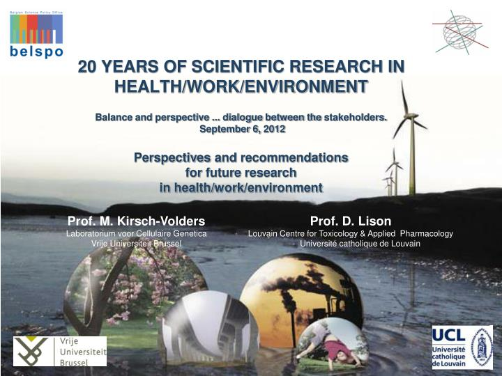 20 YEARS OF SCIENTIFIC RESEARCH IN HEALTH/WORK/ENVIRONMENT