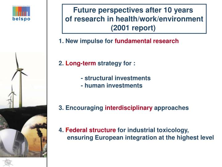 Future perspectives after 10 years
