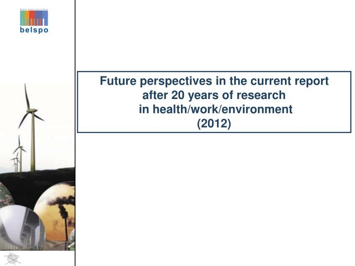 Future perspectives in the current report
