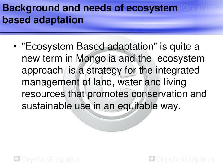 Background and needs of ecosystem based adaptation