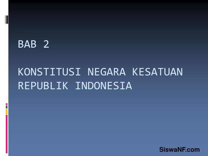 bab 2 konstitusi negara kesatuan republik indonesia n.