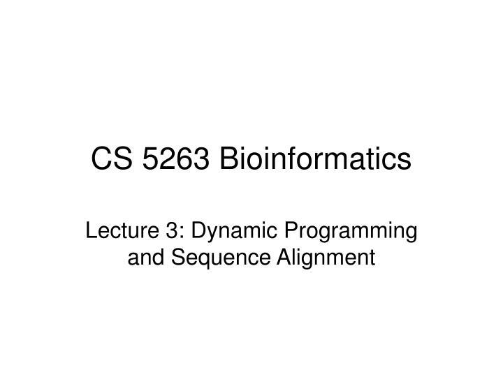cs 5263 bioinformatics n.