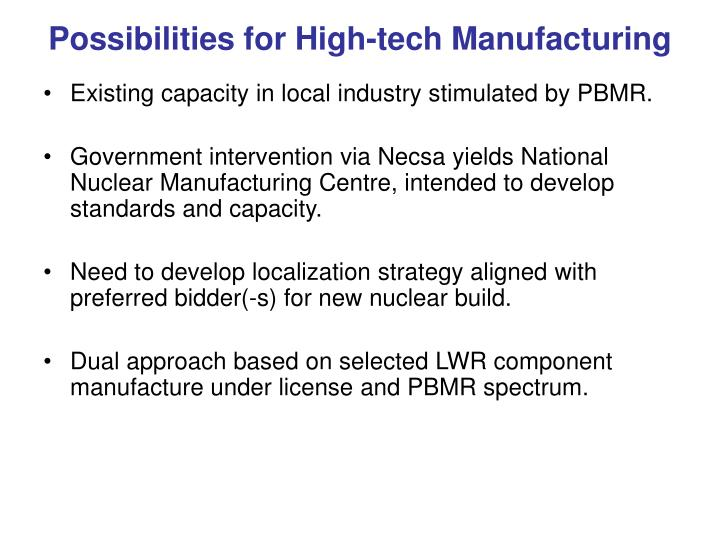 Possibilities for High-tech Manufacturing