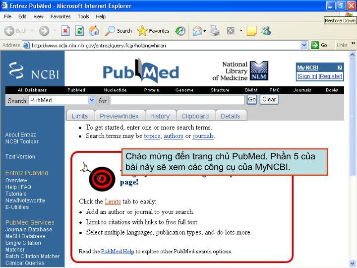 Chào mừng đến trang chủ PubMed. Phần 5 của bài này sẽ xem các công cụ của MyNCBI.