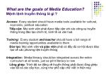 what are the goals of media education m nh l nh truy n th ng l g