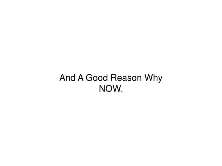 And A Good Reason Why NOW.
