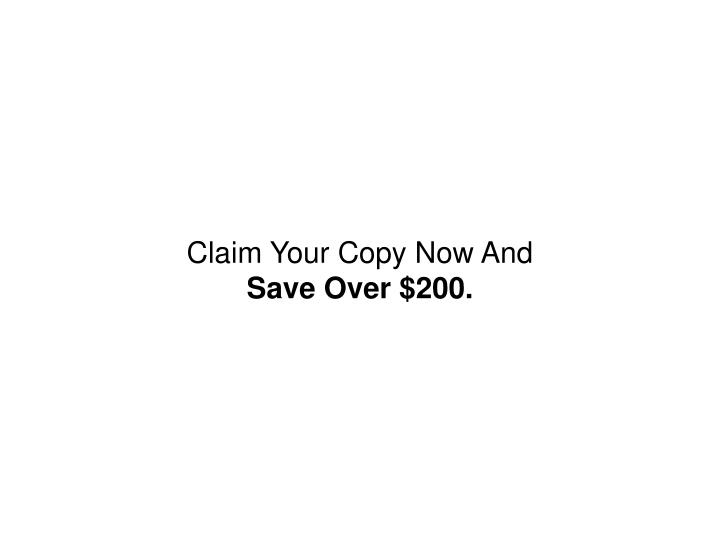 Claim Your Copy Now And