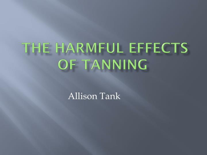 the harmful effects of tanning n.