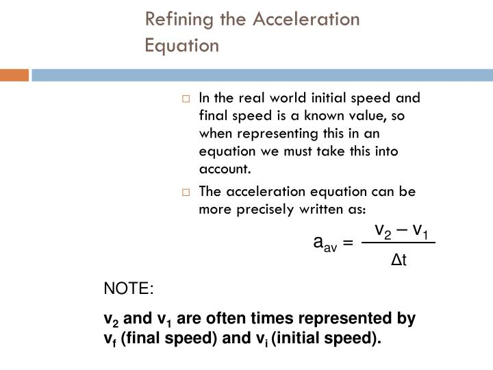 Refining the Acceleration Equation