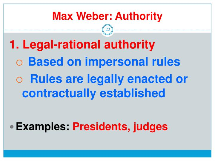 legal rationale authority There are very few advantages for states or countries that userational-legal authority, as most of them stem from feudal areasand haven't been used since the middle of the 20th century.
