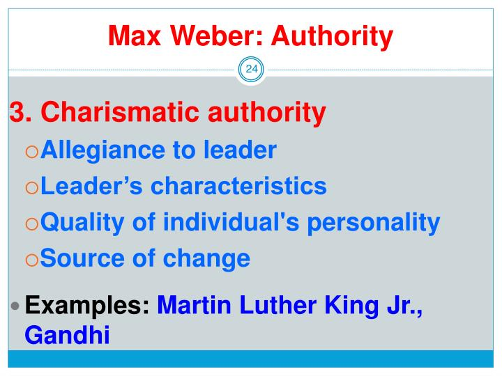 traditional authority max weber According to prominent sociologist max weber, there are only three legitimate avenues to social power this lesson will discuss the differences between charismatic authority, traditional authority, and rational-legal authority.