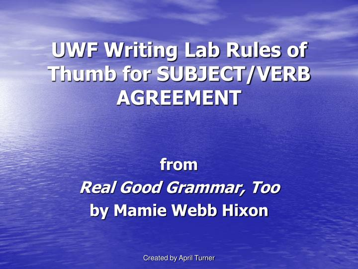 Ppt Uwf Writing Lab Rules Of Thumb For Subjectverb Agreement