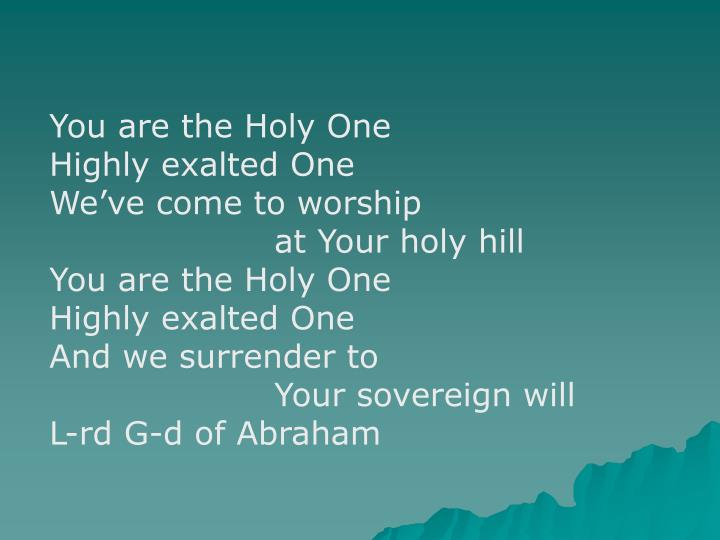 You are the Holy One