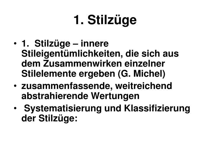 1. Stilzüge